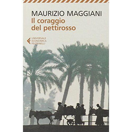 Maurizio Maggiani - Il coraggio del pettirosso - Preis vom 14.04.2021 04:53:30 h
