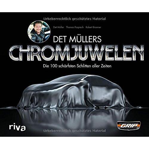 Det Mueller - Det Müllers Chromjuwelen: Die 100 schärfsten Schlitten aller Zeiten - Preis vom 20.10.2020 04:55:35 h