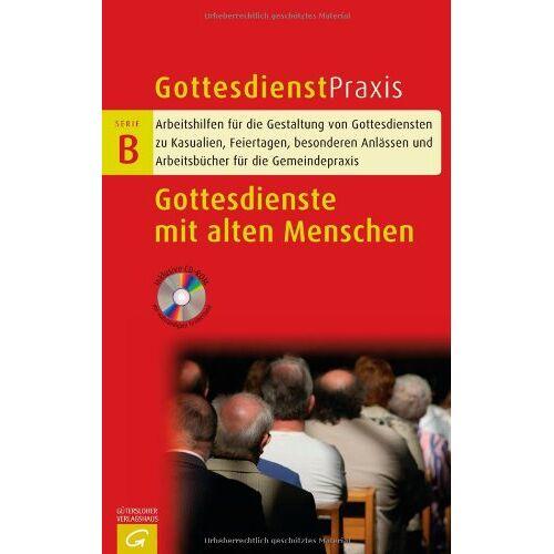 Christian Schwarz - Gottesdienste mit alten Menschen (Gottesdienstpraxis Serie B) - Preis vom 15.05.2021 04:43:31 h