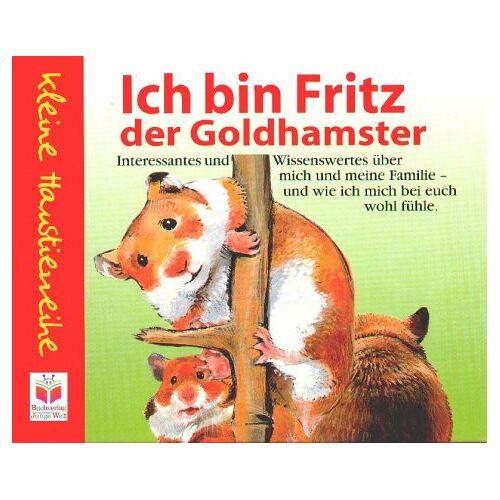 Ria Gersmeier - Ich bin Fritz, der Goldhamster - Preis vom 16.04.2021 04:54:32 h