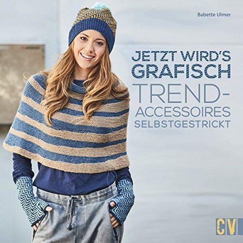 Babette Ulmer - Jetzt wird's grafisch: Trend-Accessoires selbstgestrickt - Preis vom 21.10.2020 04:49:09 h