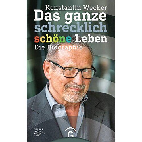Konstantin Wecker - Das ganze schrecklich schöne Leben: Die Biographie - Preis vom 20.10.2020 04:55:35 h