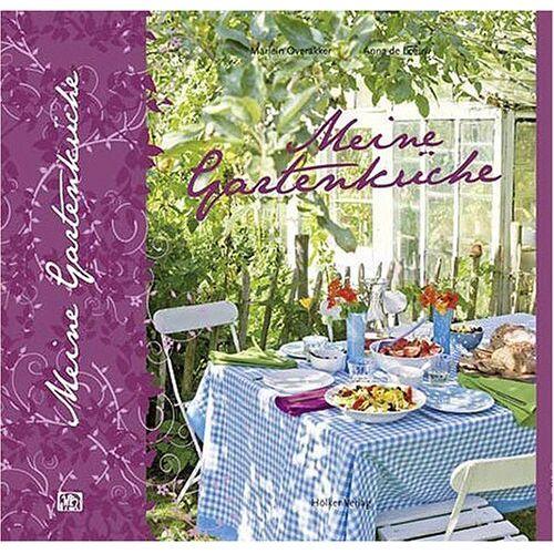 Marlein Overakker - Meine Gartenküche - Preis vom 03.09.2020 04:54:11 h