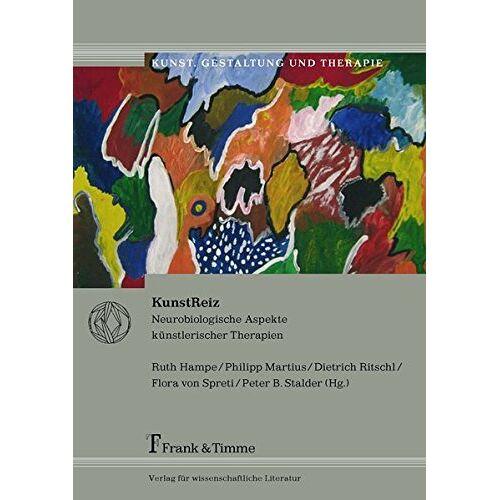 Ruth Hampe - KunstReiz: Neurobiologische Aspekte künstlerischer Therapien (Kunst, Gestaltung und Therapie) - Preis vom 26.02.2021 06:01:53 h