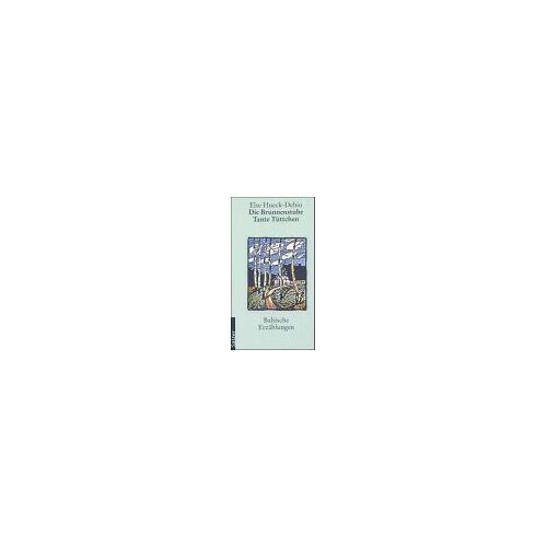 Else Hueck-Dehio - Die Brunnenstube - Preis vom 21.10.2020 04:49:09 h