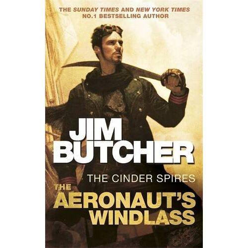 Jim Butcher - The Aeronaut's Windlass: The Cinder Spires, Book One - Preis vom 18.04.2021 04:52:10 h