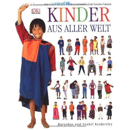 Anabel Kindersley - Kinder aus aller Welt: UNICEF - Preis vom 06.09.2020 04:54:28 h