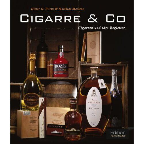Wirtz, Dieter H. - Cigarre Co: Cigarren und ihre Begleiter - Preis vom 01.03.2021 06:00:22 h