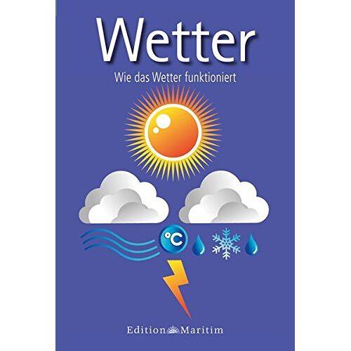 - Wetter: Wie das Wetter funktioniert - Preis vom 06.09.2020 04:54:28 h