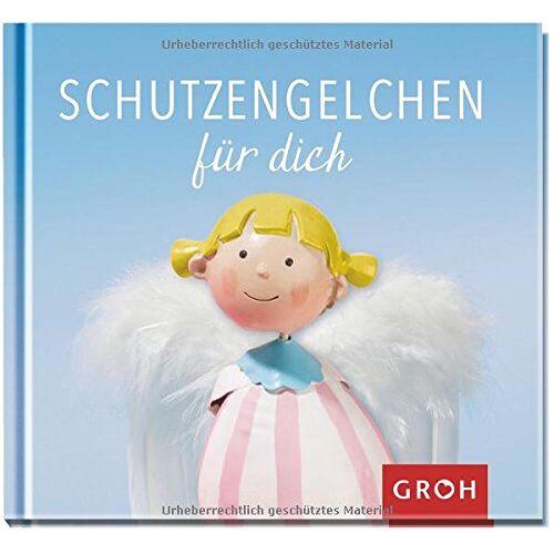 GROH Verlag - Schutzengelchen für dich - Preis vom 26.02.2021 06:01:53 h