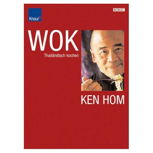 Ken Hom - WOK. Thailändisch kochen - Preis vom 03.12.2020 05:57:36 h