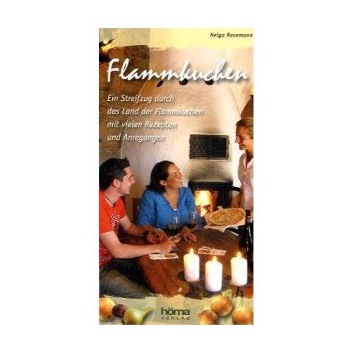 Helga Rosemann - Flammkuchen: Ein Streifzug durch das Land der Flammkuchen mit vielen Rezepten und Anregungen - Preis vom 04.10.2020 04:46:22 h
