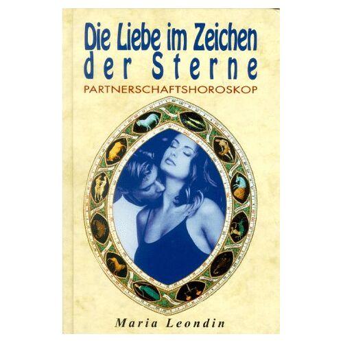 Maria Leondin - Die Liebe im Zeichen der Sterne. Partnerschaftshoroskop - Preis vom 18.04.2021 04:52:10 h