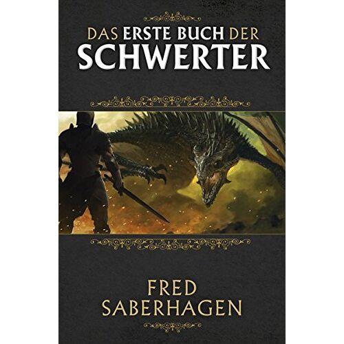 Fred Saberhagen - Das erste Buch der Schwerter (Das Buch der Schwerter) - Preis vom 14.05.2021 04:51:20 h