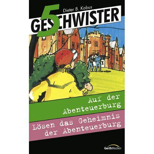 Dieter B. Kabus - 5 Geschwister [1/2]: Auf der Abenteuerburg / Lösen das Geheimnis der Abenteuerburg - Preis vom 19.10.2020 04:51:53 h