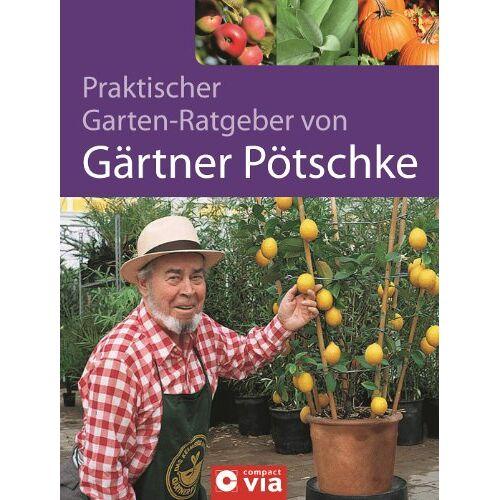 Harry Pötschke - Praktischer Garten-Ratgeber von Gärtner Pötschke. Das Gartenbuch für das ganze Jahr - Preis vom 05.09.2020 04:49:05 h