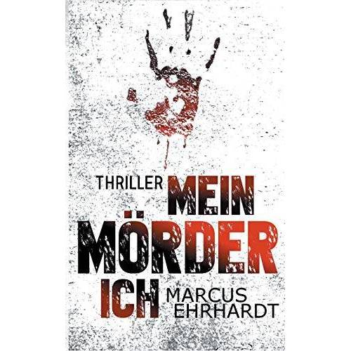 Marcus Ehrhardt - Mein Mörder-Ich - Preis vom 08.05.2021 04:52:27 h