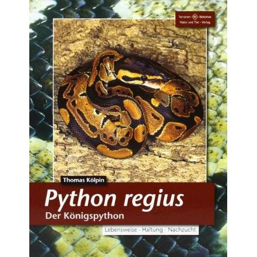 Thomas Kölpin - Python regius. Der Königspython - Preis vom 20.10.2020 04:55:35 h