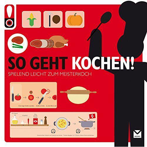 - So geht Kochen!: Das ultimative Anleitungsbuch - Preis vom 14.04.2021 04:53:30 h