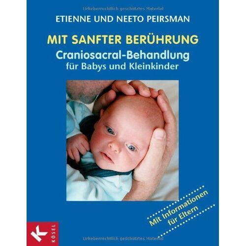 Etienne Peirsman - Mit sanfter Berührung - Craniosacral-Behandlung für Babys und Kleinkinder - Preis vom 31.10.2020 05:52:16 h