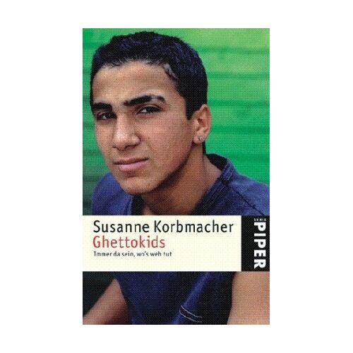 Susanne Korbmacher - Ghettokids: Immer da sein, wo?s weh tut - Preis vom 17.01.2021 06:05:38 h