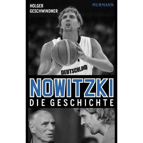 Holger Geschwindner - Nowitzki. Die Geschichte - Preis vom 07.04.2021 04:49:18 h