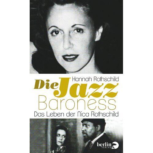 Hannah Rothschild - Die Jazz-Baroness: Das Leben der Nica Rothschild - Preis vom 05.09.2020 04:49:05 h