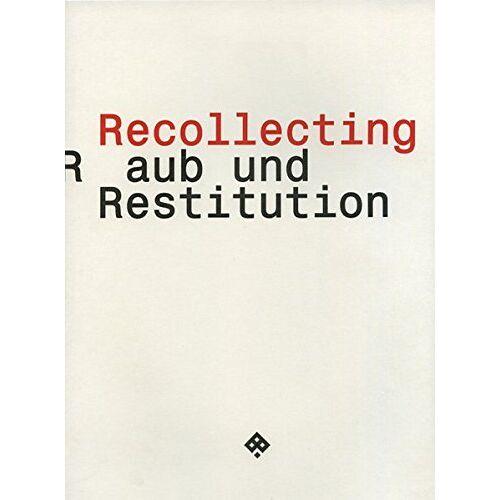 Alexandra Reininghaus - Recollecting: Raub und Restitution (Passagen Kunst) - Preis vom 03.12.2020 05:57:36 h