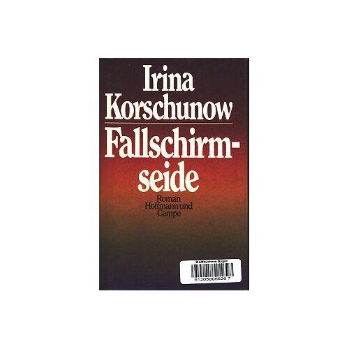 Irina Korschunow - Fallschirmseide - Preis vom 21.10.2020 04:49:09 h
