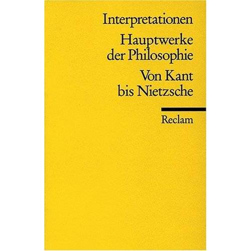 Werner Stegmaier - Interpretationen: Hauptwerke der Philosophie - Preis vom 09.05.2021 04:52:39 h