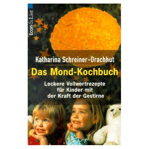 Drachhut, Katharina Schreiner- - Das Mond- Kochbuch - Preis vom 15.04.2021 04:51:42 h