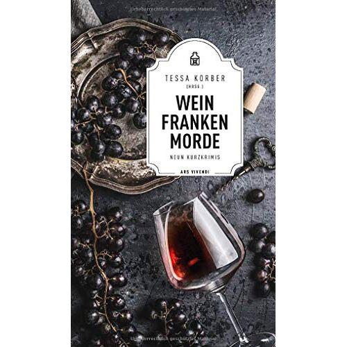 Tessa Korber (Hrsg.) - Weinfrankenmorde - 9 fränkische Kurzkrimis rund um den Frankenwein - Preis vom 06.09.2020 04:54:28 h
