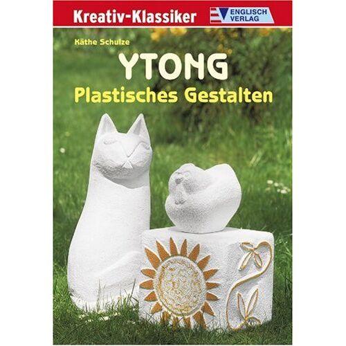 Käthe Schulze - Ytong - Plastisches Gestalten - Preis vom 17.01.2021 06:05:38 h