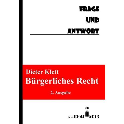 Klett, Prof Dr. Dieter - BÜrgerliches Recht Frage und Antwort: Fragenkatalog - Preis vom 15.04.2021 04:51:42 h
