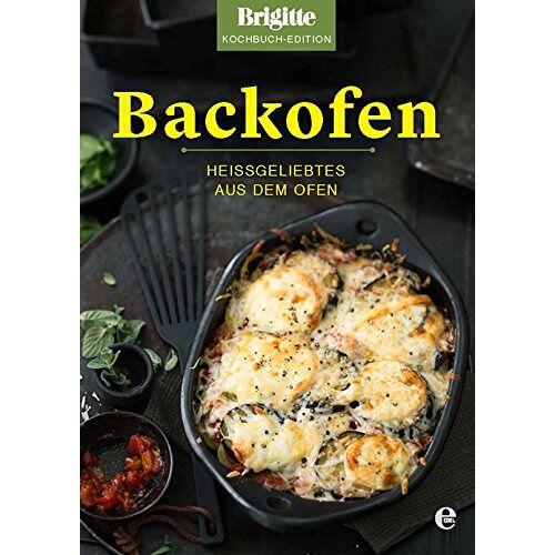 Brigitte Brigitte Kochbuch-Edition - Backofen: Heißgeliebtes aus dem Ofen - Preis vom 16.05.2021 04:43:40 h