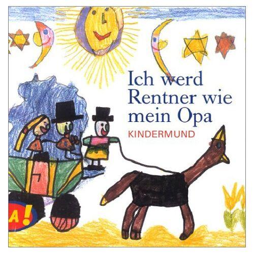 Anne Rademacher - Ich werd Rentner wie mein Opa. Kindermund - Preis vom 19.04.2021 04:48:35 h