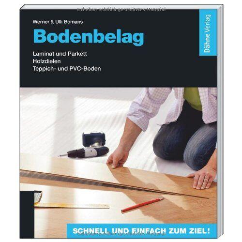 Werner Bomans - Bodenbelag: Laminat und Parkett - Holzdielen - Teppich- und PVC-Boden - Preis vom 21.10.2020 04:49:09 h