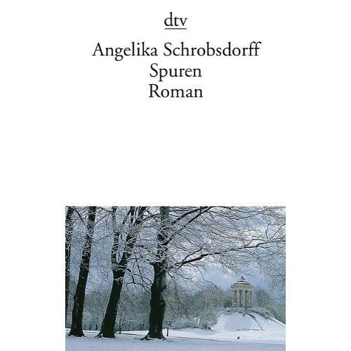 Angelika Schrobsdorff - Spuren: Roman - Preis vom 16.05.2021 04:43:40 h