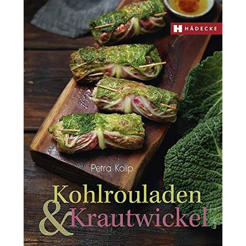 Petra Kolip - Kohlrouladen und Krautwickel - Preis vom 04.09.2020 04:54:27 h