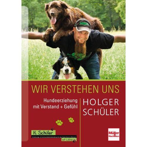 Holger Schüler - Wir verstehen uns: Hundeerziehung mit Verstand + Gefühl - Preis vom 08.05.2020 05:02:42 h