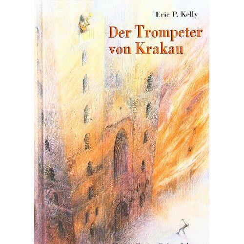 Kelly, Eric P. - Der Trompeter von Krakau. Eine Geschichte aus dem Polen des 15. Jahrhunderts - Preis vom 20.10.2020 04:55:35 h