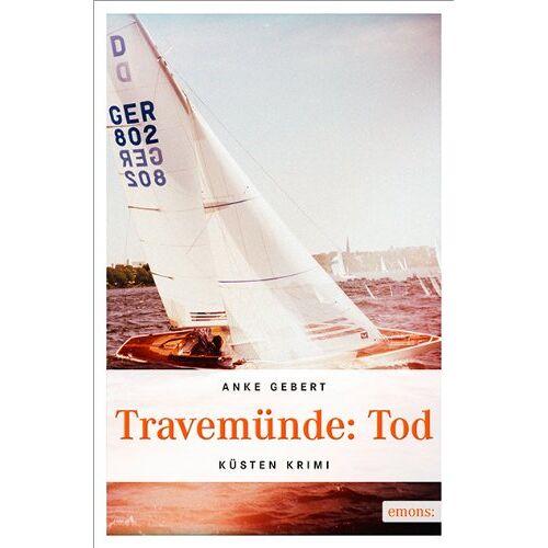 Anke Gebert - Travemünde: Tod - Preis vom 06.09.2020 04:54:28 h