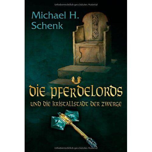 Schenk, Michael H. - Die Pferdelords und die Kristallstadt der Zwerge - Preis vom 12.05.2021 04:50:50 h