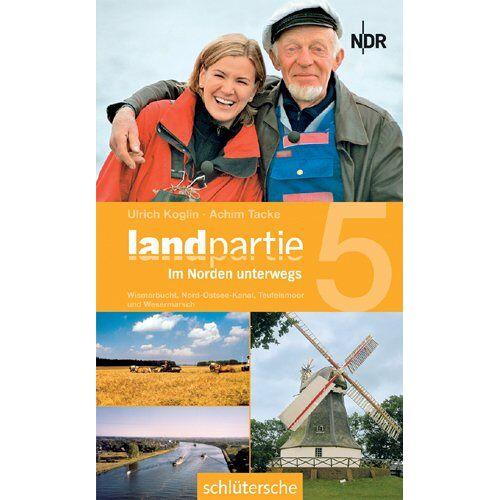 Ulrich Koglin - Landpartie 5 - Im Norden unterwegs - Preis vom 14.04.2021 04:53:30 h