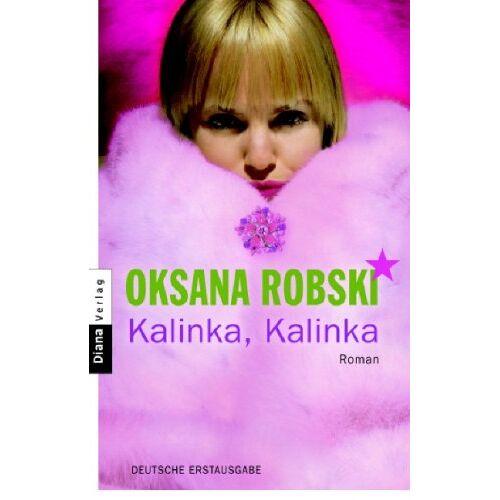 Oksana Robski - Kalinka, Kalinka: Roman - Preis vom 21.10.2020 04:49:09 h