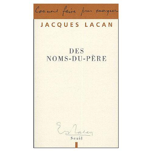 Jacques Lacan - Des noms-du-père (Paradox Lacan) - Preis vom 14.01.2021 05:56:14 h