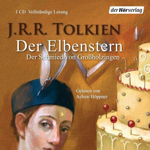 Tolkien, J. R. R. - Der Elbenstern: Der Schmied von Großholzingen: Der Schmied von Großholzingen. Lesung - Preis vom 04.09.2020 04:54:27 h