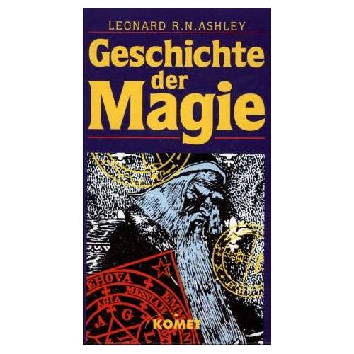 Ashley, Leonard R. N. - Geschichte der Magie - Preis vom 09.04.2021 04:50:04 h