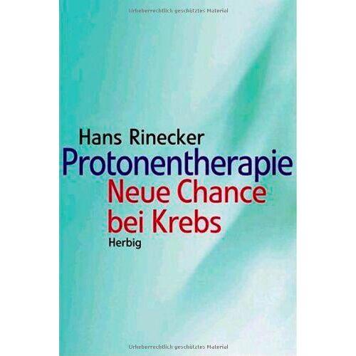 Hans Rinecker - Protonentherapie: Neue Chancen bei Krebs - Preis vom 22.10.2020 04:52:23 h