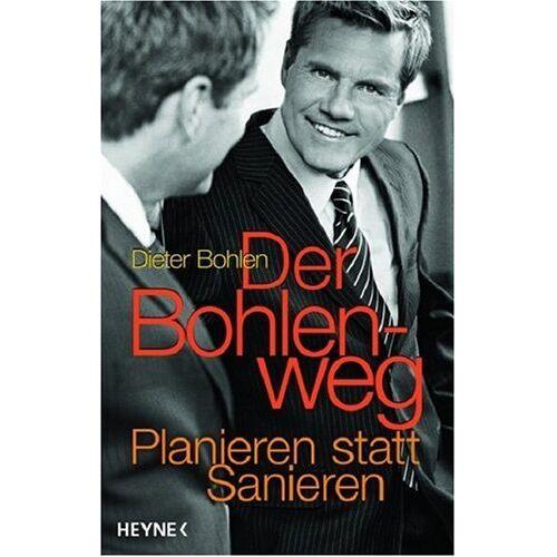 Dieter Bohlen - Der Bohlenweg: Planieren statt Sanieren - Preis vom 16.04.2021 04:54:32 h